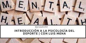 Introducción-a la psicología del deporte -con Luis Mena