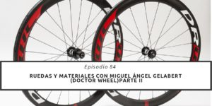 ruedas y materiales con Miguel Angel (doctor wheel) Parte II
