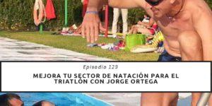 Mejora tu sector de natación para el triatlón con Jorge Ortega
